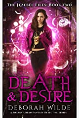 Death & Desire: A Snarky Urban Fantasy Detective Series (The Jezebel Files Book 2) Kindle Edition