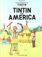 C- Tintin En América (LAS AVENTURAS DE TINTIN