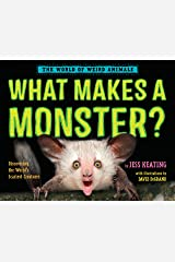 What Makes a Monster?: Discovering the World's Scariest Creatures (The World of Weird Animals) Kindle Edition