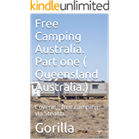 Free Camping Australia. Part one ( Queensland Australia.): Covering free camping via Stealth..