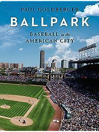 Ballpark: Baseball in the American City