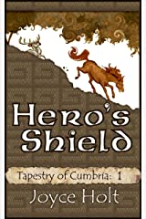 Hero's Shield (Tapestry of Cumbria Book 1) Kindle Edition