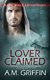Lover Claimed (Dark Wolf Enterprises Book 2)