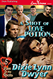 A Shot of Love Potion [Love on the Rocks 5] (Siren Publishing LoveXtreme Forever)