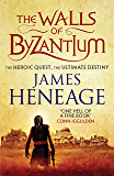 The Walls of Byzantium: A sweeping historical adventure (The Mistra Chronicles Book 1) (English Edition)