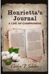 Henrietta's Journal: A Life of Compromise Kindle Edition