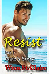 Resist: Part 1 - Nate (Working Class Heroes) Kindle Edition