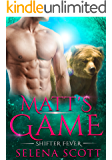 Matt's Game (Shifter Fever Book 3)