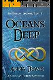 Oceans Deep: A Christian Fiction Adventure (The Milana Legends Book 3)