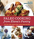 Paleo Cooking from Elana's Pantry: Gluten-Free, Grain-Free, Dairy-Free Recipes [A Cookbook]