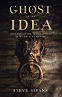 A Ghost Of An Idea: Dickens Daniel Defoe And The