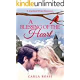 A Blessing of the Heart: A Cardinal Point Sweet, Funny, Opposites Attract Romance