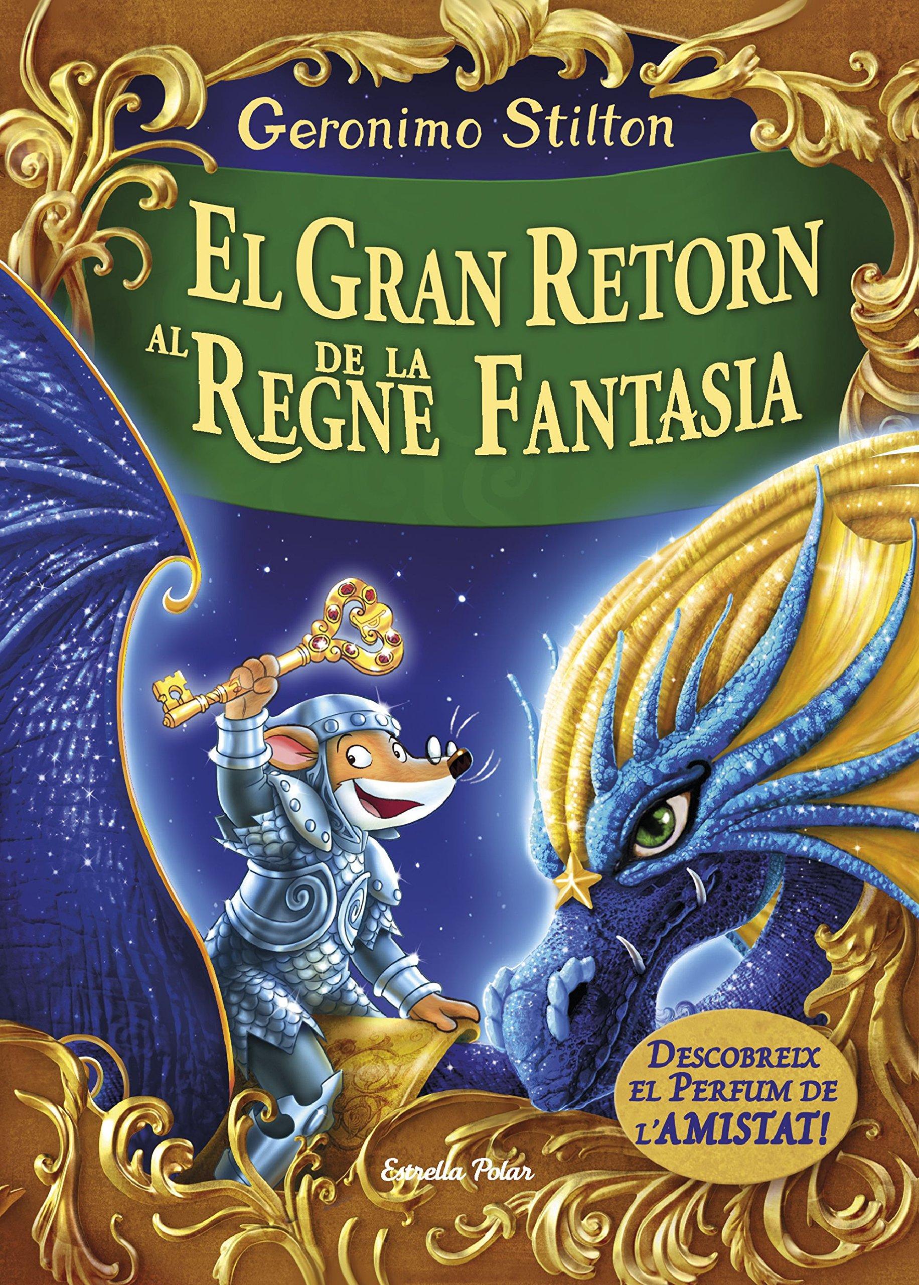 El gran retorn al Regne de la Fantasia: Descobreix el perfum de lamistad GERONIMO STILTON. REGNE DE LA FANTASIA: Amazon.es: Geronimo Stilton, David Nel·lo: ...