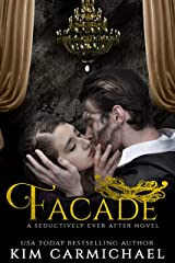 Facade: A Modern Romance Inspired by The Phantom of The Opera (Seductively Ever After Book 1)