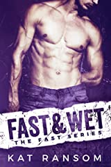Fast & Wet: A Formula 1 Racing Romance (The Fast Series Book 2) Kindle Edition