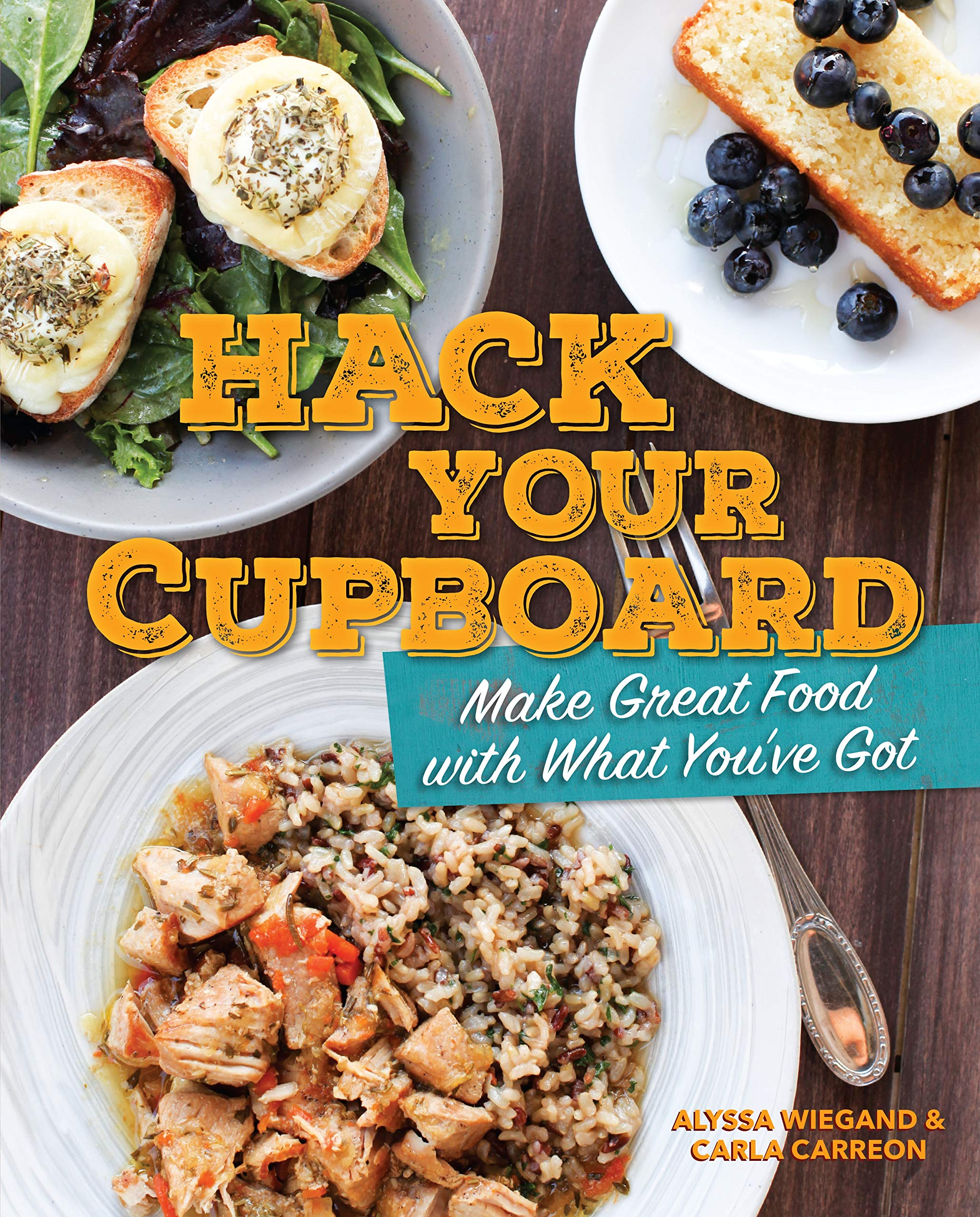 Hack Your Cupboard: Make Great Food with What You've Got by Zest Books TM