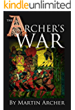 The Archer's War: Exciting good read - adventure fiction about fighting and combat during medieval times in feudal England with archers, longbows, knights, ... and Barbary pirates. (The Archers Book 4)