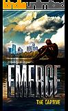 Emerge: The Captive: (Book 3)