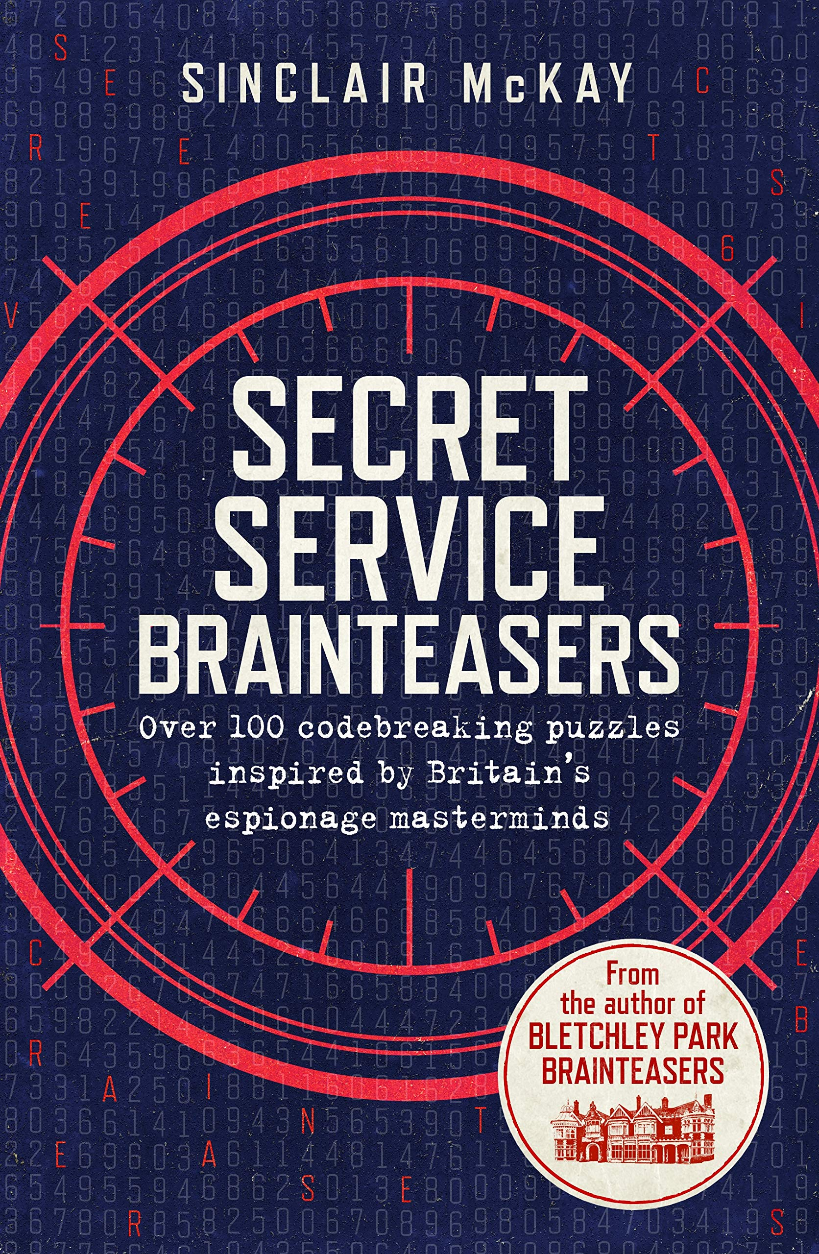 Image result for Secret Service Brain Teasers: Do You Have What it Takes to Become a Spy? By Sinclair Mckay