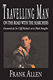 Travelling Man: On The Road With The Searchers