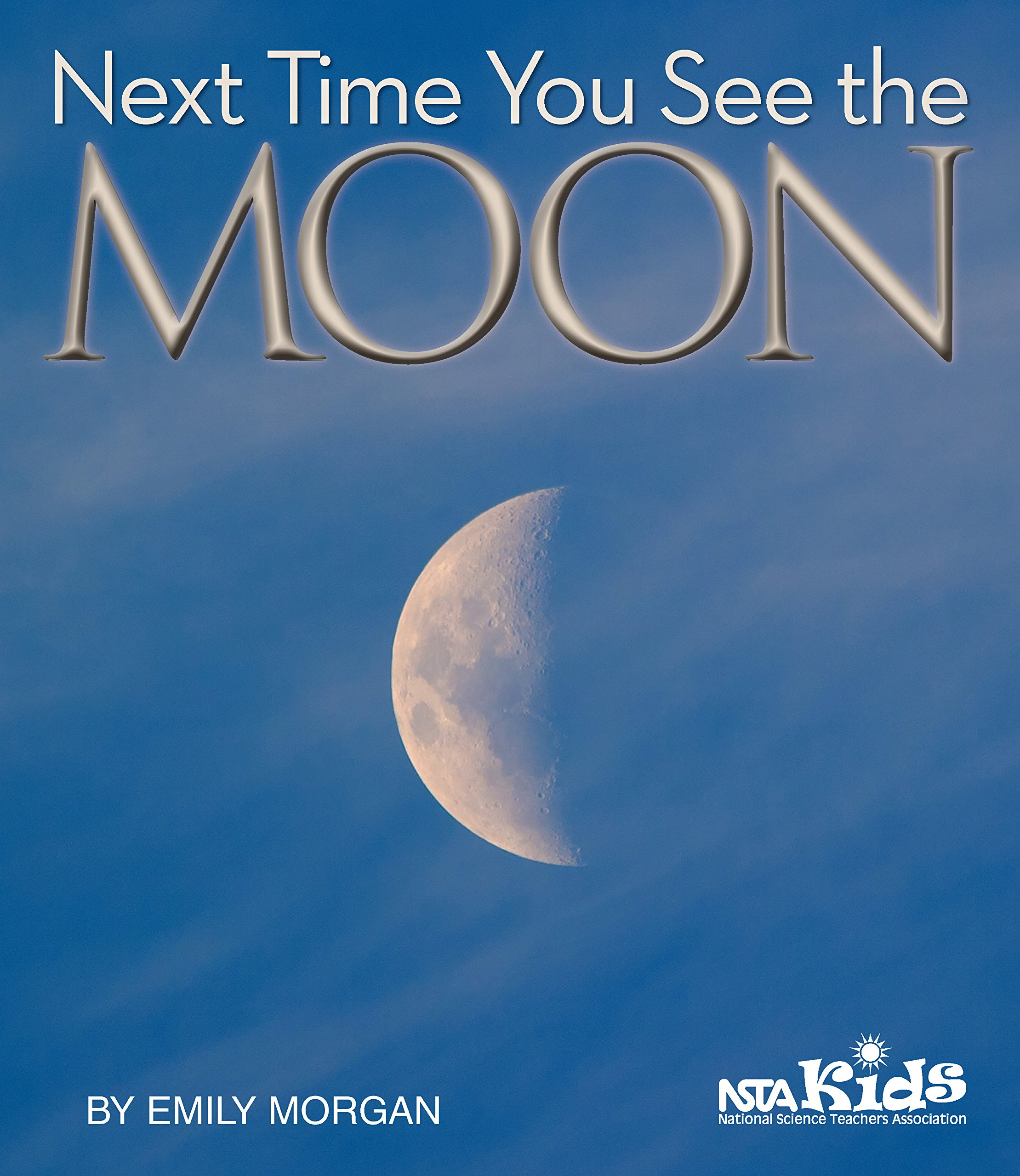 Next Time You See the Moon: Emily Morgan: 9781938946493: Amazon.com ...