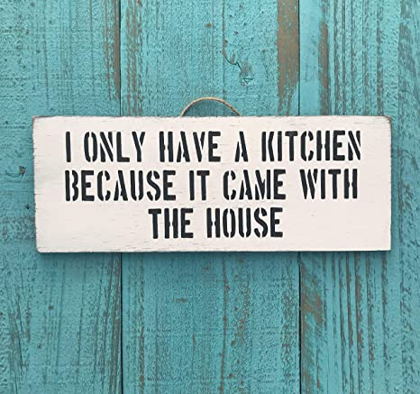 Amazoncom Onepicebest I Only Have A Kitchen Because It