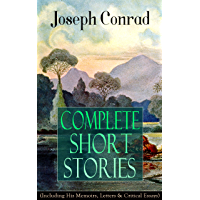 Complete Short Stories of Joseph Conrad (Including His Memoirs, Letters & Critical Essays): Unforgettable Tales like…