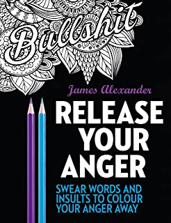 Release Your Anger Midnight Edition An Adult Coloring Book With 40 Swear Words To