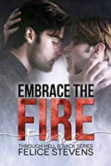 Embrace the Fire (Through Hell and Back Book 3) Kindle Edition