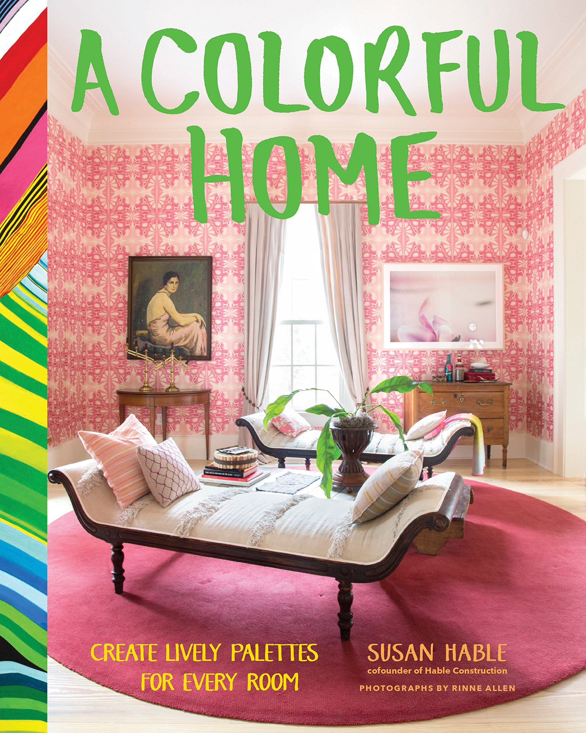 A Colorful Home: Create Lively Palettes for Every Room: Susan Hable ...