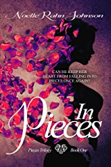 In Pieces: Book 1 (The Pieces Trilogy) Kindle Edition