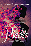 In Pieces: Book 1 (Pieces Trilogy)