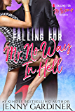 Falling for Mr. No Way In Hell (Falling for Mr. Wrong Book 3)