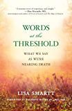 Words at the Threshold: What We Say as We're Nearing Death