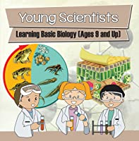 Young Scientists: Learning Basic Biology (Ages 9