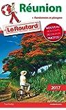 Guide du Routard Réunion 2017: + Randonnées et plongées !