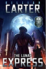 The Lunar Express: A Max Miller Murder Mystery Kindle Edition
