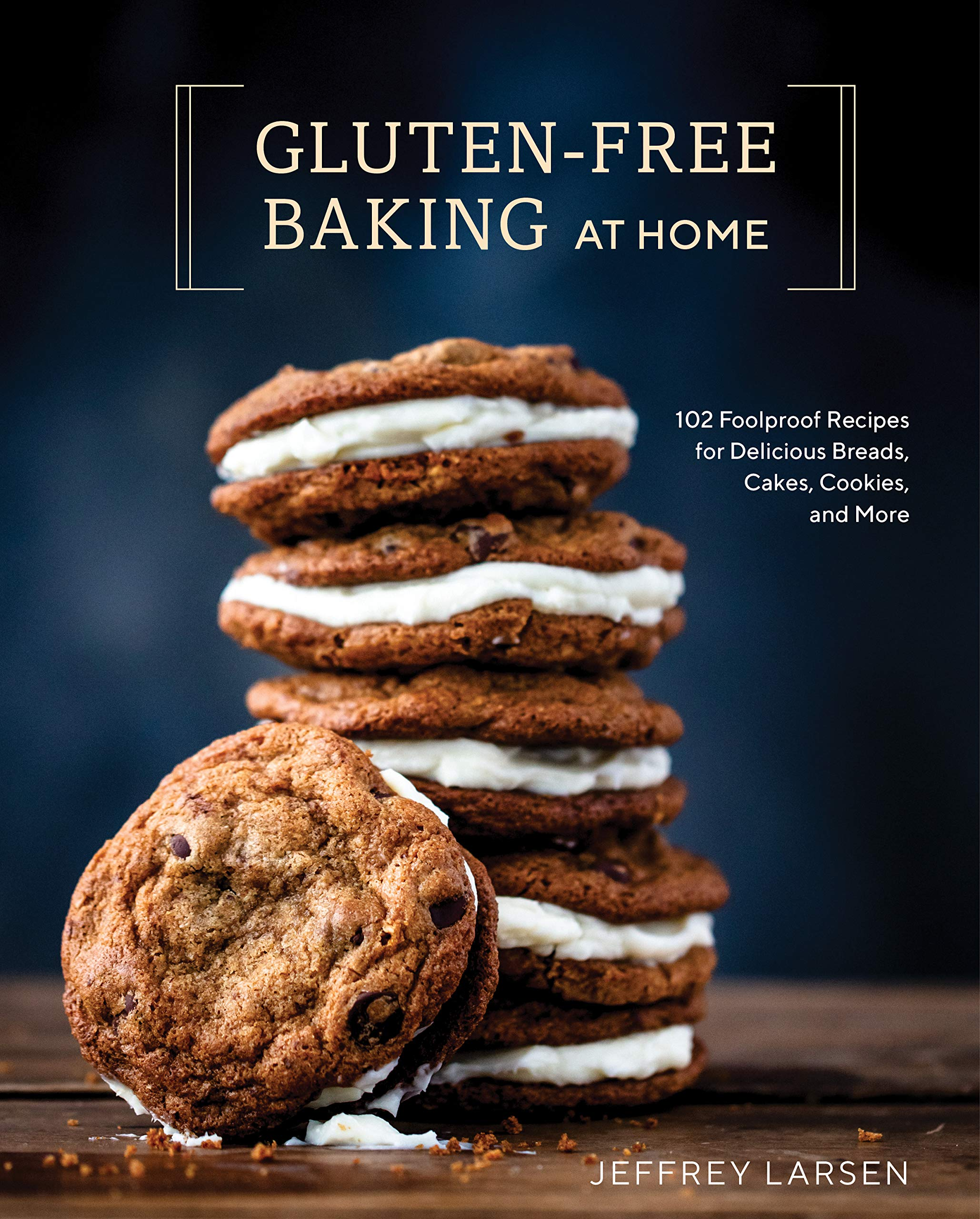 Gluten-Free Baking At Home: 102 Foolproof Recipes for Delicious Breads, Cakes, Cookies, and More by Ten Speed Press