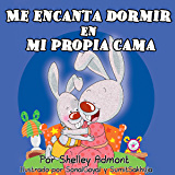 Libros para ninos en español: Me encanta dormir en mi propia cama-niños español (spanish childrens books) spanish kids books (Spanish Bedtime Collection) (Spanish Edition)
