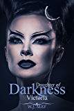 Victoria: A Vampire & Paranormal Romance (Daughters of Darkness: Victoria's Journey Book 1)