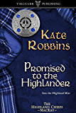 Promised to the Highlander: The Highland Chiefs Series: #2