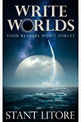 Write Worlds Your Readers Won't Forget (Toolkits for Emerging Writers Book 2) Kindle Edition