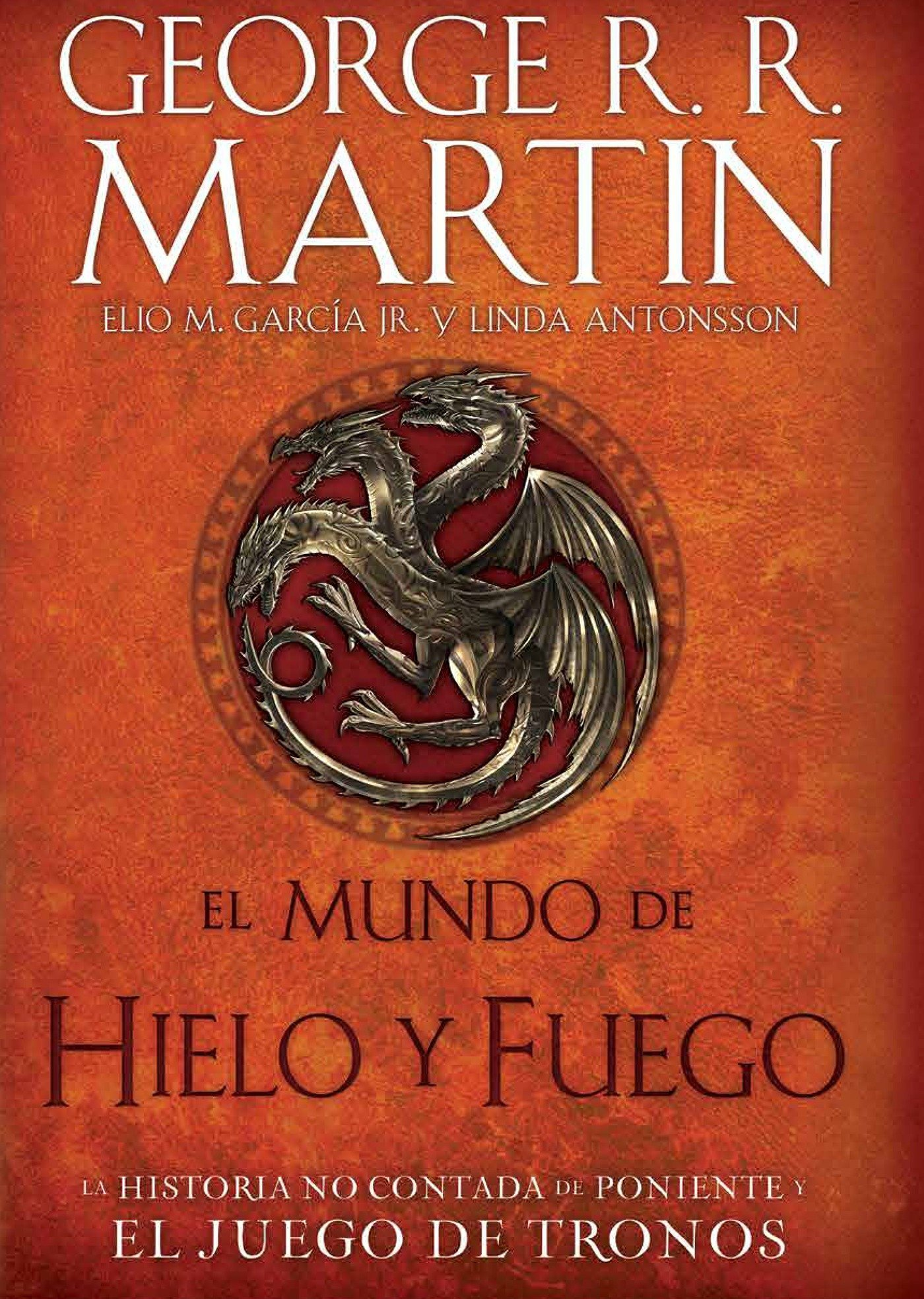 El Mundo de Hielo Y Fuego / The World of Ice & Fire: Amazon.es: George R.  R. Martin, Elio Garcia: Libros