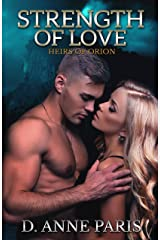 Strength of Love: Book 3 in the Heirs of Orion Series Kindle Edition