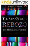 The Easy Guide to Rebozo for Pregnancy and Birth: 3 simple techniques to increase your comfort (Way of the Koi Book 1)