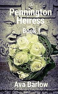 The Pennington Heiress: Book 1