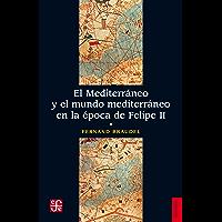 El Mediterráneo y el mundo mediterráneo en la época de Felipe II. Tomo 1 (Spanish Edition)