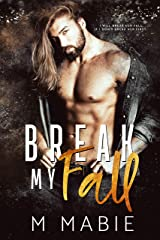 Break My Fall (The Breaking Trilogy Book 1) Kindle Edition