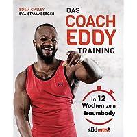 Das Coach-Eddy-Training: In 12 Wochen zum Traumbody