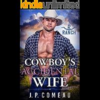Cowboy's Accidental Wife (Cowboy Billionaires Book 6)